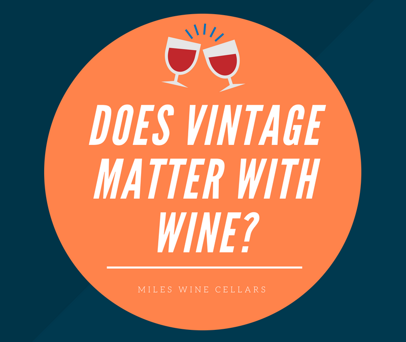 Does Vintage Matter With Wine?