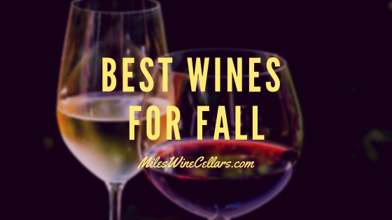 Best Wines for Fall – Miles Wine Cellars