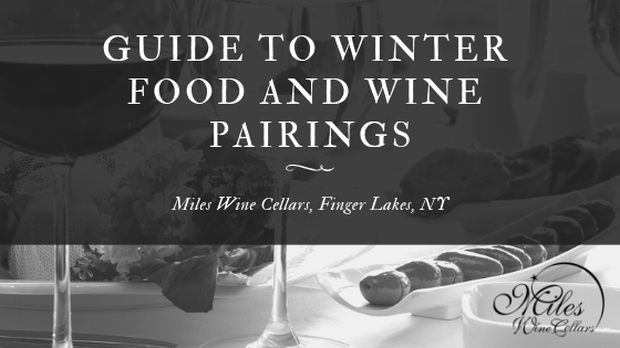 Miles Wine Cellars Guide to Winter Food and Wine Pairings