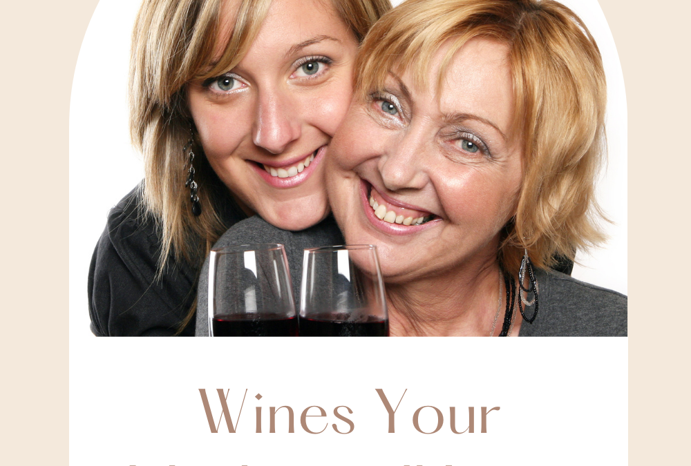 Wines Your Mother Will Love